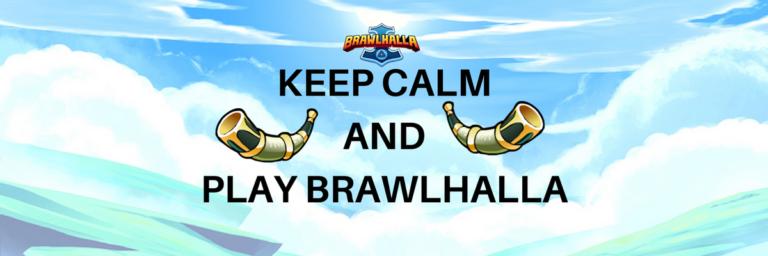 keep calm brawlhalla